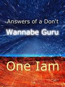 Answers of a Don't Wannabe Guru