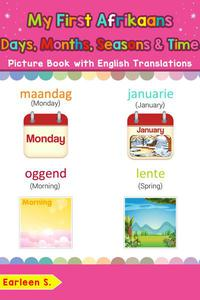 My First Afrikaans Days, Months, Seasons & Time Picture Book with English Translations