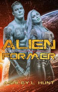 Alien Romance: Alien Former: Sci-Fi Alien Romance Preview