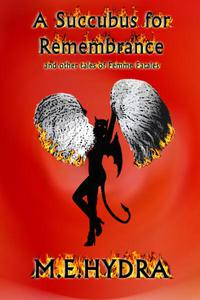 A Succubus for Remembrance and other tales of Femme Fatales