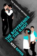 The Boyfriends Tie the Knot (A Scientific Method Story, #7)