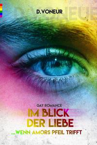 Im Blick der Liebe: Wenn Amors Pfeil trifft ( Gay Romance)