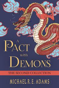 A Pact with Demons: The Second Collection