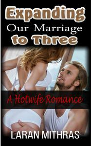 Expanding Our Marriage to Three