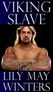 Viking Slave: Dominating His Thrall (Gay Size Kink erotic romance)