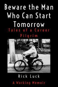 Beware the Man Who Can Start Tomorrow