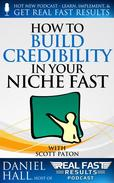 How to Build Credibility in Your Niche Fast