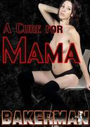 A Cure For Mama