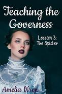 Teaching the Governess, Lesson 3: The Spider