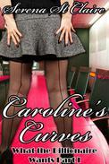 Caroline's Curves (What The Billionaire Wants Part 1) (Curvy BBW Erotic Romance)