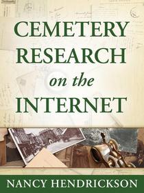 Cemetery Research on the Internet for Genealogy