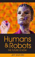 Humans and Robots The Future Is Now