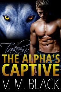 Taken: The Alpha's Captive BBW/Werewolf Romance #1