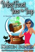 Miss Frost Ices The Imp: A Nocturne Falls Mystery