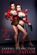 Elena & Jade, Part 2 (Lesbian BDSM Erotica)