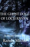 THE GHOST DOGS OF LOCH RAVEN