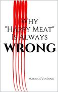 """Why """"Happy Meat"""" Is Always Wrong"""