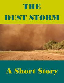 The Dust Storm (A Short Story)