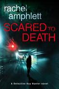 Scared to Death (Detective Kay Hunter crime thriller series, Book 1)