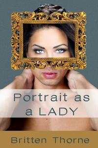 Portrait As A Lady (Gender Swap Erotica)