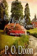 Miss Elizabeth Bennet: Where the Heart Lives Pride and Prejudice Variation