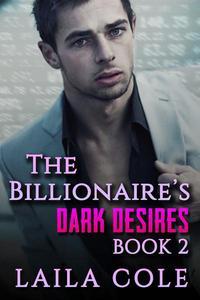 The Billionaire's Dark Desires - Book 2