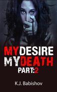 My Desire My Death