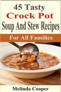 45 Tasty Crockpot Soup And Stew Recipes For All Families