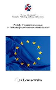 Politiche d'integrazione europea: La libertà religiosa delle minoranze musulmane