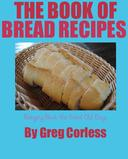 Book of Bread Recipes Bringing Back the Good Old Days