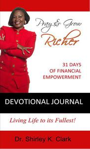Pray & Grow Richer Devotional Journal: 31 Days of Financial Empowerment