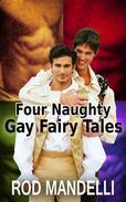 Four Naughty Gay Fairy Tales