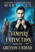 The Vampire Extinction: Greyson Undead