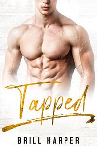 Tapped: A Blue Collar Bad Boy Book