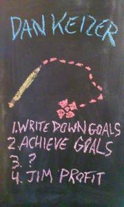1. Write Down Goals 2. Achieve Goals 3. ? 4. Jim Profit