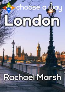 London - an interactive Choose a Way guidebook
