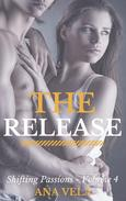 The Release (Shifting Passions - Volume 4)