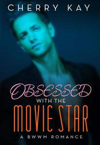 Obsessed With The Movie Star