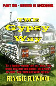 The Gypsy Way, Part One: Running In Corridors
