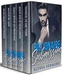 Billionaire Submission - The Complete Box Set