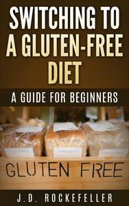 Switching to a Gluten-Free Diet: A guide for beginners