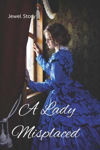 A Lady Misplaced