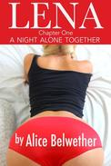 Lena - Chapter One: A night alone together