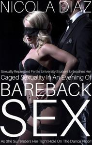 Sexually Repressed Fertile University Student Unleashes Her Caged Sexuality In An Evening Of Bareback Sex As She Surrenders Her Tight Hole On The Dance Floor!
