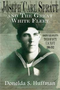 Joseph Carl Spratt and the Great White Fleet