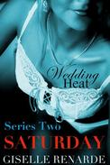 Wedding Heat: Saturday Box Set (Series Two)