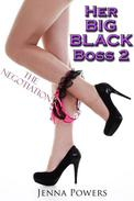 Her Big Black Boss 2: The Negotiation