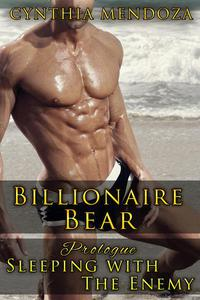 Romance: Billionaire Bear Prologue: Sleeping with The Enemy