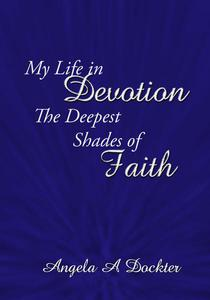 My Life in Devotion: The Deepest Shades of Faith