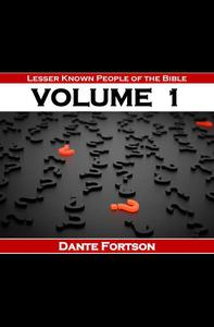 Lesser Known People of The Bible: Volume 1